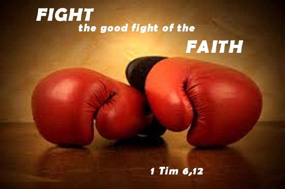 Strijd de goede strijd!